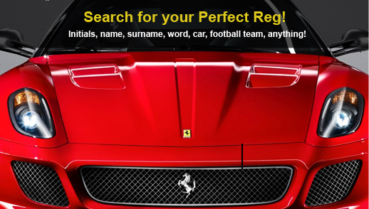 Search for your Perfect Reg! Initials, name, surname, word, car football team, anything!